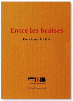 Roselyne Sibille,  Entre les braises  par Angèle Paoli