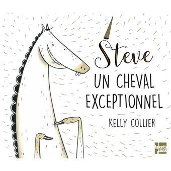 STEVE, UN CHEVAL EXCEPTIONNEL, KELLY COLLIER