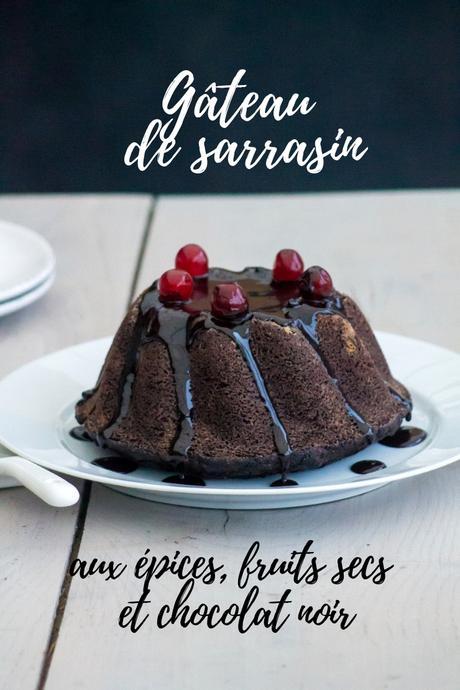 Gâteau de sarrasin aux épices, fruits secs et chocolat noir