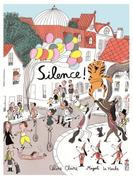 Silence ! de Céline Claire et Magali le Huche