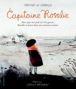 Timothée de Fombelle & Isabelle Arsenault – Capitaine Rosalie ****