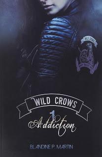 Wild crows #1 Addiction de Blandine M. Martin