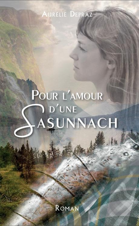 Pour l'amour d'une Sasunnach d'Aurélie Depraz