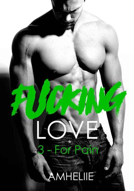 Fucking Love T03 : For Pain de Amhéliie