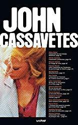 Le cinéma selon Cassavetes