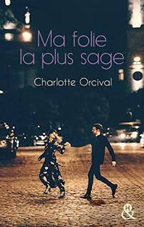 Ma folie la plus sage - Charlotte Orcival