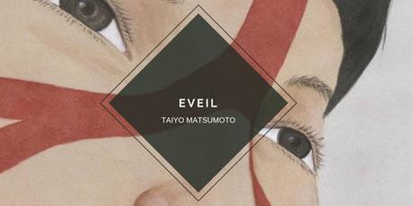 ÉVEIL, TAIYO MATSUMOTO