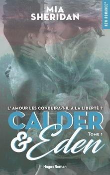 Calder & Eden, tome 1, de Mia Sheridan
