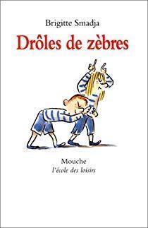{Découverte} Drôles de Zèbres, Brigitte Smadja – @Bookscritics
