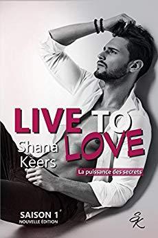 Live to love, duologie (Shana Keers)