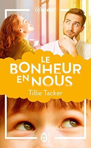 Mon avis sur Le bonheur en nous de Tillie Tacker