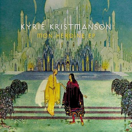 MON HÉROÏNE – KYRIE KRISTMANSON