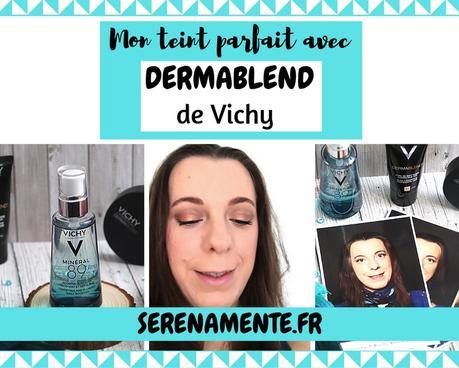 Mon teint parfait avec Dermablend de Vichy ! Mon test