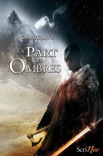 {Chronique} La Part des Ombres - Gabriel Katz