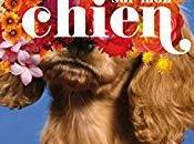 """""""Tout chien"""" d'Alejandro Palomas, hymne liens cœur hommage tendre beau, """"amis compagnie""""."""