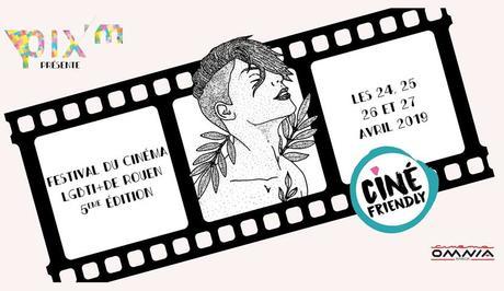 ROUEN – Festival Ciné Friendly : 5ème Édition (du 24 au 27 avril 2019)