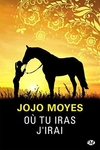 A vos agendas : Découvrez Où tu iras j'irai de Jojo Moyes