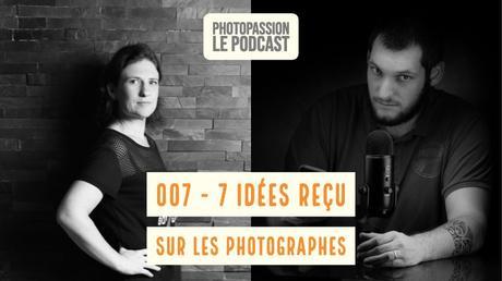 Podcast Photo – 7 Idées reçues sur les photographes