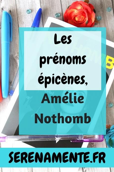 Faut-il lire Les prénoms épicènes de Amélie Nothomb ?
