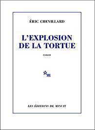 Éric Chevillard – L'explosion de la tortue