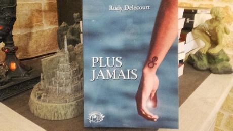 Plus jamais (Rudy Delecourt)