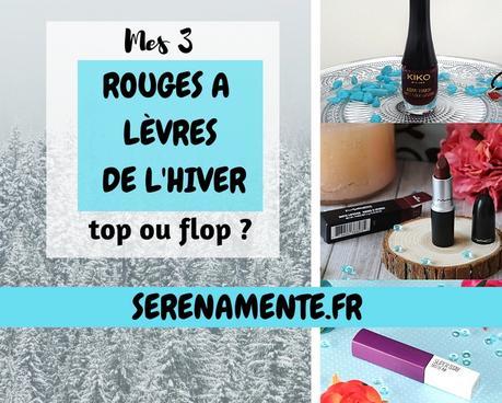 Mes 3 tests de rouges à lèvres de l'hiver : top ou flop ?