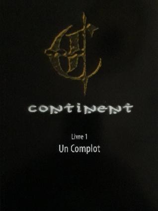 Continent, livre 1 : Un Complot de Franck Wagrez