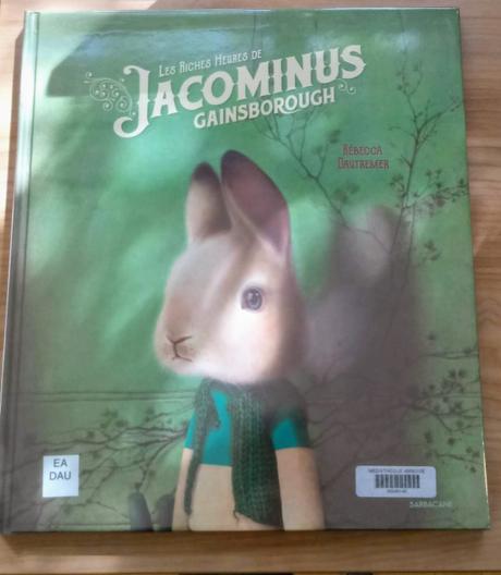Le livre du vendredi : Les riches heures de Jacominus Gainsborough
