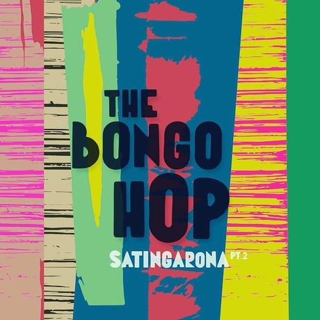 SATINGARONA, PT. 2 – THE BONGO HOP