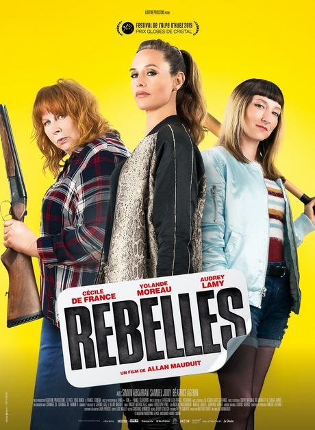 REBELLES avec Cécile De France, Audrey Lamy et Yolande Moreau au Cinéma le 13 Mars 2019