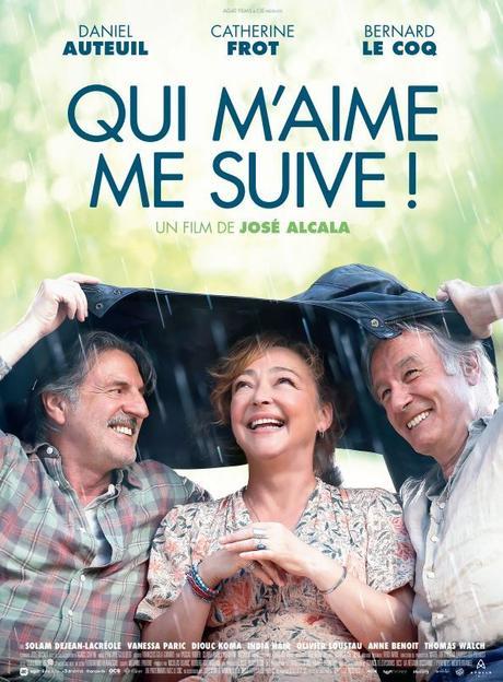 QUI M'AIME ME SUIVE ! Avec Daniel Auteuil, Catherine Frot, Bernard le Coq - Au Cinéma le 20 Mars