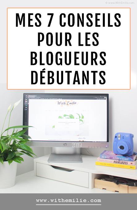 Mes 7 conseils pour les blogueurs débutants