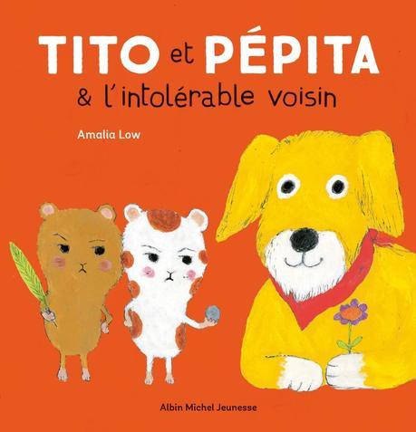 Tito et Pépita & l'intolérable voisin de Amalia Low