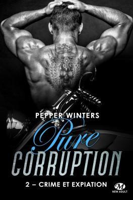 Couverture du livre : Pure corruption, Tome 2 : Crime et expiation