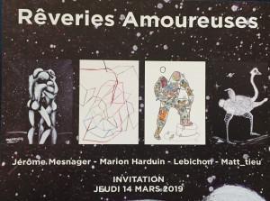 Y A M Young Artists Montmartre « Rêveries Amoureuses » Jérôme Mesnager-Marion Harduin-Lebichon- Matt_Tieu –jusqu'au 26 Mars 2019