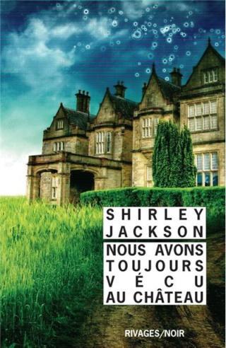 Nous avons toujours vécu au château de Shirley Jackson