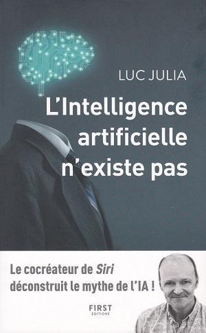 L'intelligence artificielle n'existe pas, de Luc Julia