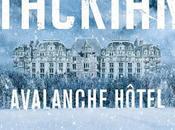 """Chronique """"Avalanche Hôtel"""""""