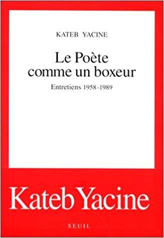 Kateb Yacine, la révolution dans la révolution