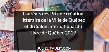 Lauréats des Prix de création littéraire de la Ville de Québec et du Salon international du livre de Québec 2019