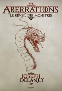 Aberrations, tome 1 : Le réveil des monstres de Joseph Delaney