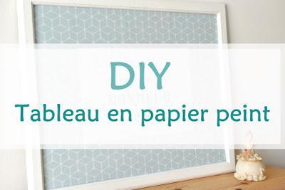 DIY : Tableau décoratif en papier peint