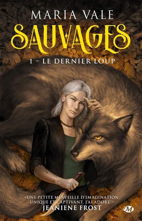 Sauvages T01 : Le dernier Loup de Maria Vale