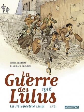 La Guerre des Lulus – 1916 - La perspective Luigi 1/2. Régis HAUTIERE et Damien CUVILLIER – 2018 (BD)
