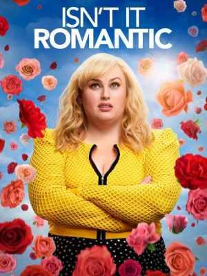 Isn't It Romantic (2019) de Todd Strauss-Schulson