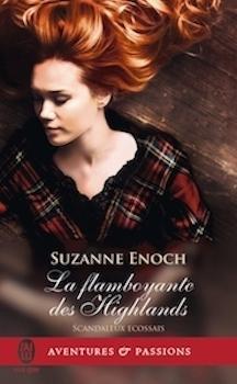 Scandaleux écossais, tome 4 : La flamboyante des highlands de Suzanne Enoch