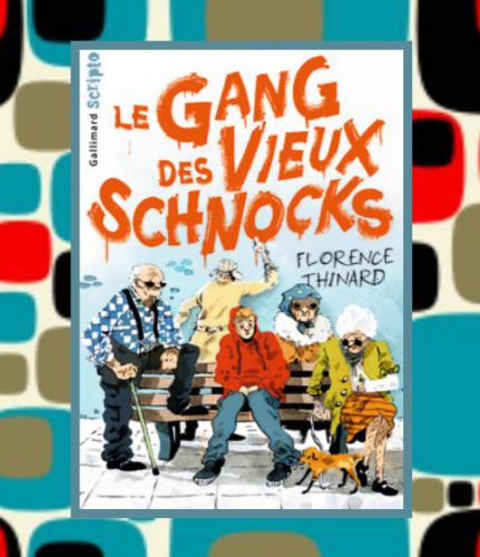 Le gang des vieux schnocks, Florence Thinard