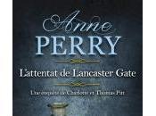 L'Attentat Lancaster Gate d'Anne Perry
