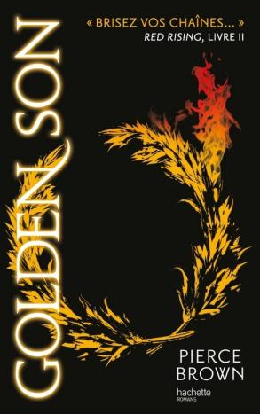 Red Rising, tome 2 : Golden Son ~ Pierce Brown