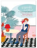 L'arrêt du cœur ou comment Simon découvrit l'amour dans une cuisine - Agnès Debacker